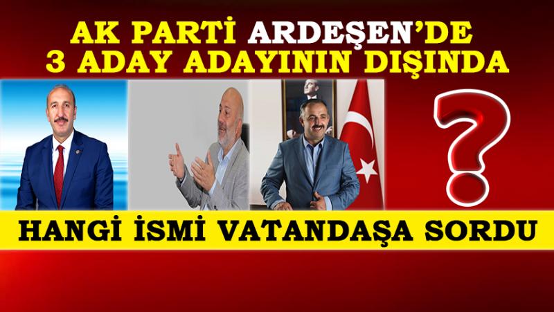 AK Parti'nin Ardeşenli'lere Sorduğu 4. İsim Kim