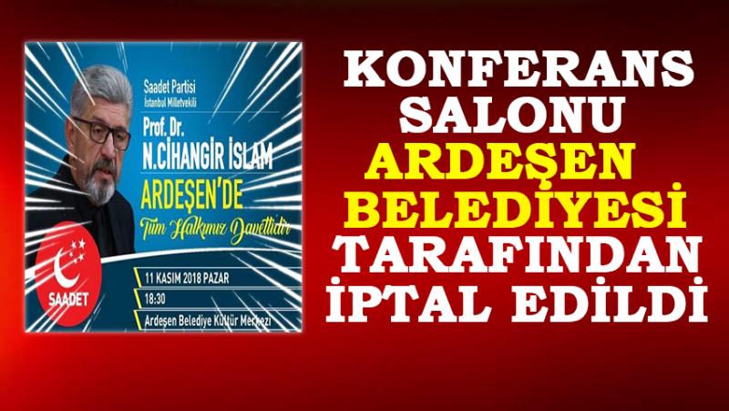 Cihangir İslam'ın Ardeşen'deki Konferans Yeri İptal Edildi