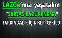 LAZCA'NIN FARKINDALIĞI İÇİN KLİP ÇEKİLDİ