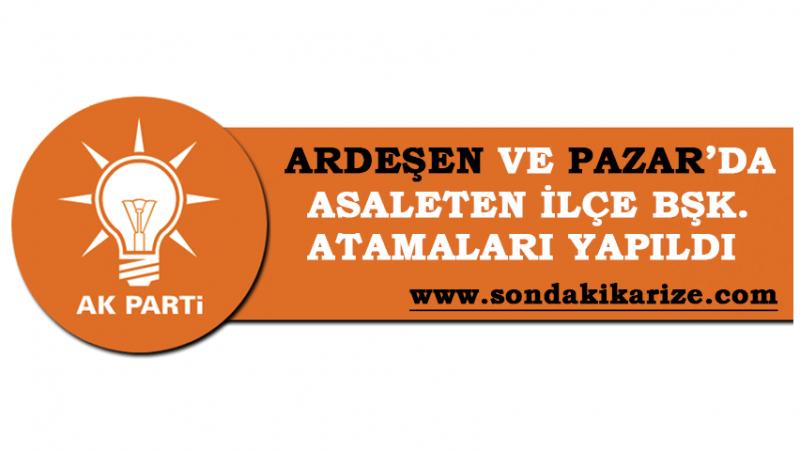 AK Parti Ardeşen ve Pazar'da İlçe Bşk. Atamaları Yapıldı