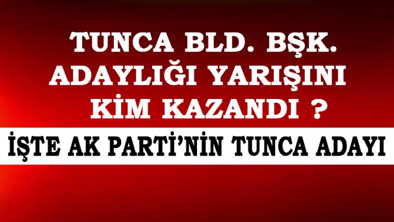 AK Parti Tunca Bld. Bşk. Adayı Belli Oldu
