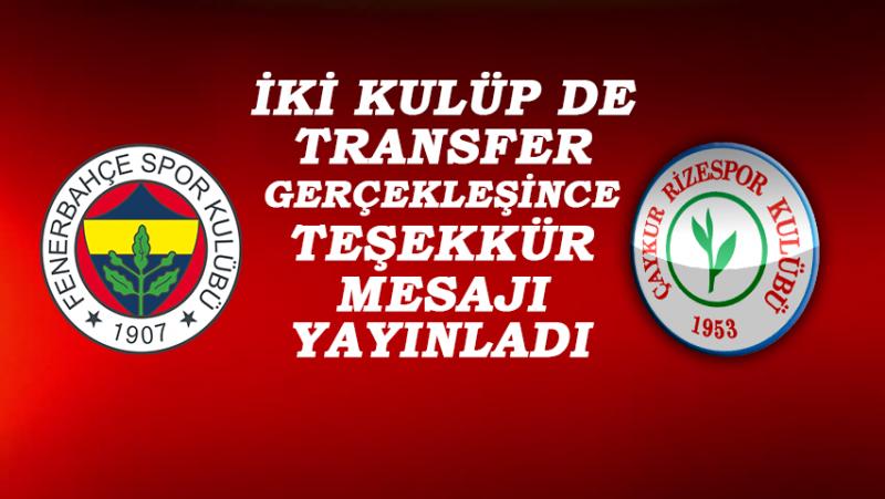 Çaykur Rizespor ve Fenerbahçe Hangi Transfer İçin Teşekkür Etti?