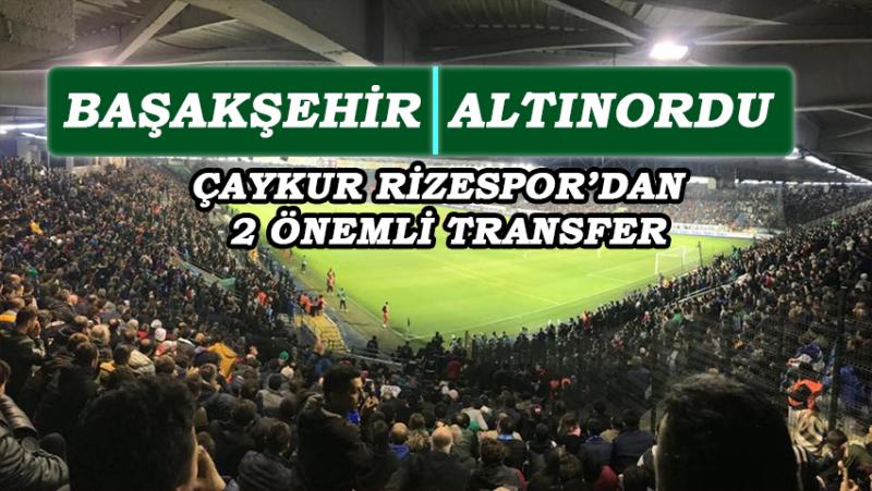 Çaykur Rizespor'dan Sezon Öncesi İki Önemli Transfer