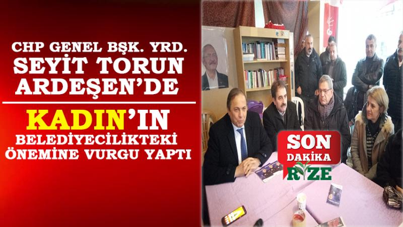 CHP Genel Başkan Yardımcısı Seyit Torun Ardeşen'de