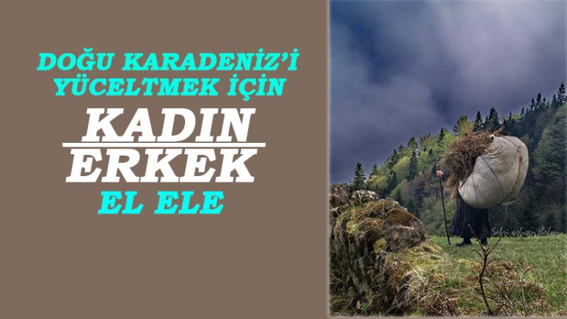 Doğu Karadeniz'i Yüceltmek İçin Kadın Erkek Elele…