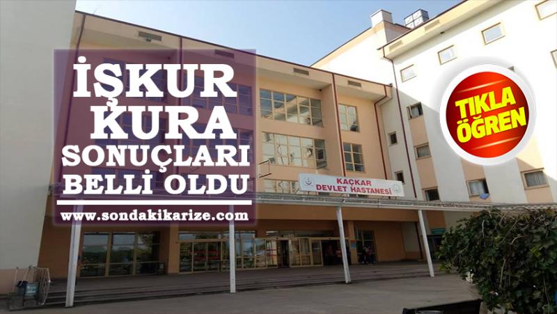 Kaçkar Devlet Hastanesi İşkur Kura Sonuçları