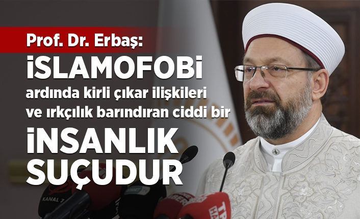 Prof. Dr. Erbaş'tan Dünyaya İslamofobi Çağrısı