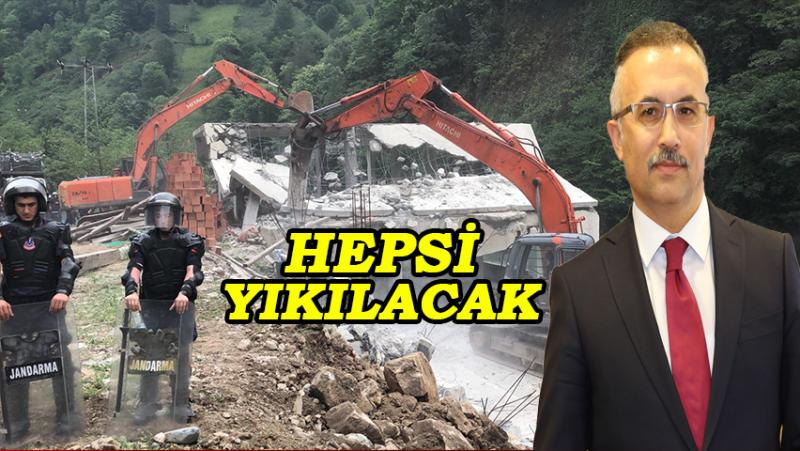 Rize Valisi Kemal Çeber: Kaçak Yapıların Hepsini Yıkacağız