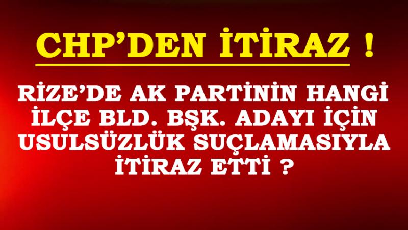 Rize'de CHP'den AK Parti'ye Usulsüzlük Suçlaması