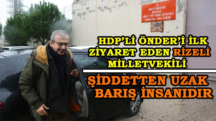 Rizeli Milletvekilinden Sırrı Süreyya Önder'e Ziyaret