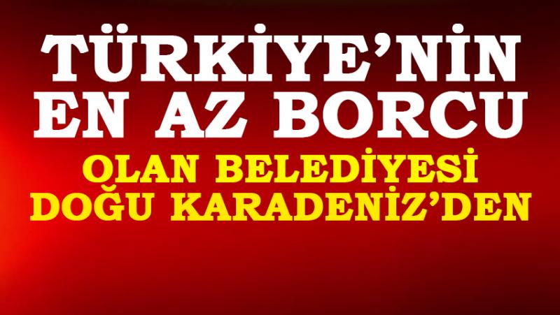 Türkiye'nin En Az Borcu Olan İl Doğu Karadeniz'den