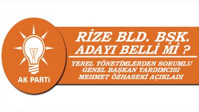 AK Parti Rize Belediye Başkan Adayı Kim Olacak?