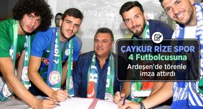Çaykur Rizespor 4 Futbolcusuna Ardeşen'de Törenle İmza Attırdı