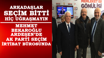 Mehmet Bekaroğlu'ndan AK Parti Ardeşen'e Ziyaret