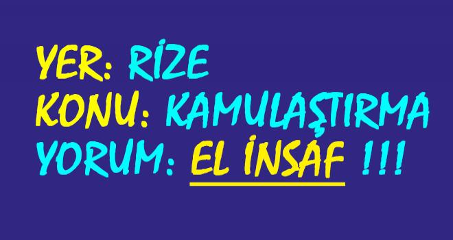 Rize'nin Kanayan Yarası: Kamulaştırma
