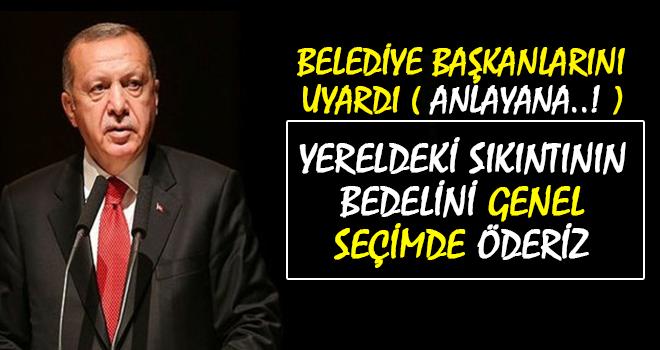 Cumhurbaşkanı Erdoğan'dan Bld. Başkanlarına Uyarı