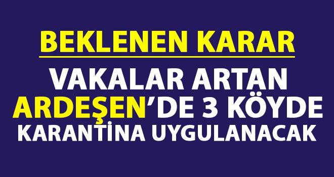 Ardeşen'de 3 Köyde Karantina Uygulanacak