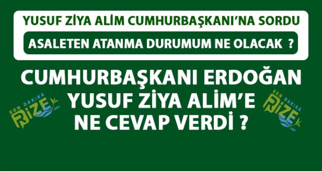 Cumhurbaşkanı Erdoğan Yusuf Ziya Alim'e Ne Dedi?