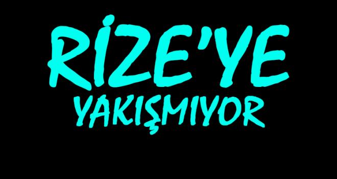 Osman Yazıcı'nın Kaleminden... Rize'ye Yakışmıyor