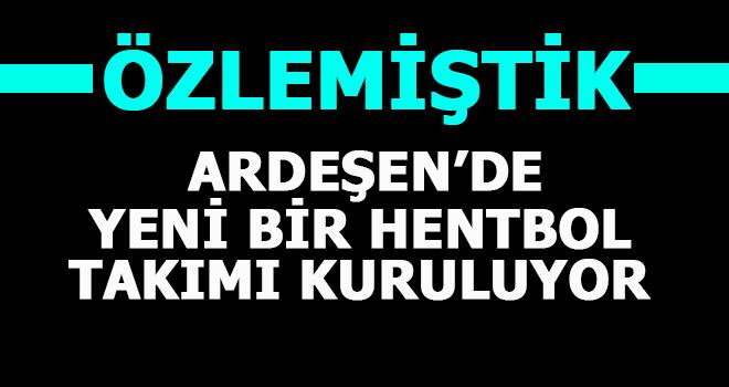 Ardeşen'de Yeni Hentbol Takımı Kuruluyor