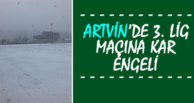 Artvin'de Kar Yağışı Nedeniyle 3. Lig Maçı Ertelendi