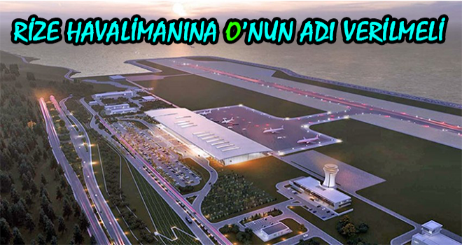 Rizeli Gazeteciden Havalimanına İsim Önerisi