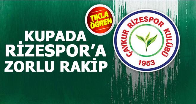 Çaykur Rizespor'un Kupadaki Rakibi Belli Oldu