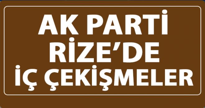 Rize'de İç Çekişmeler AK Parti'ye Zarar Veriyor
