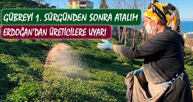 Erdoğan'dan Çay Üreticisine Koronavirüs Uyarısı