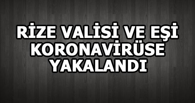 Rize Valisi Kemal Çeber Covid-19'a Yakaladı