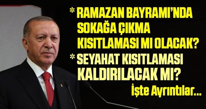 Cumhurbaşkanı Erdoğan Açıkladı: Bayramda Kısıtlama..?