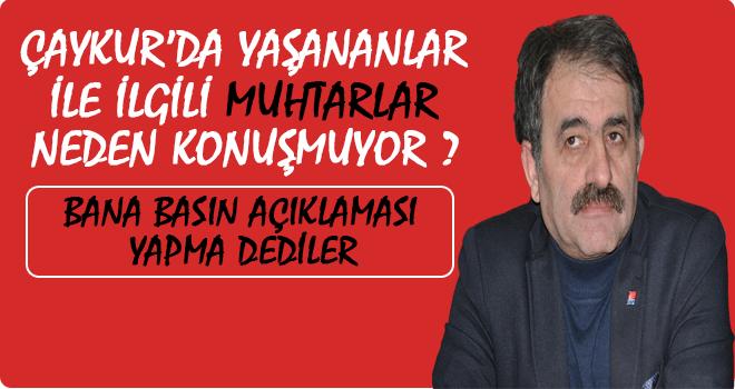 CHP Rize İl Bşk: Muhtarlar Neden Konuşmuyor?