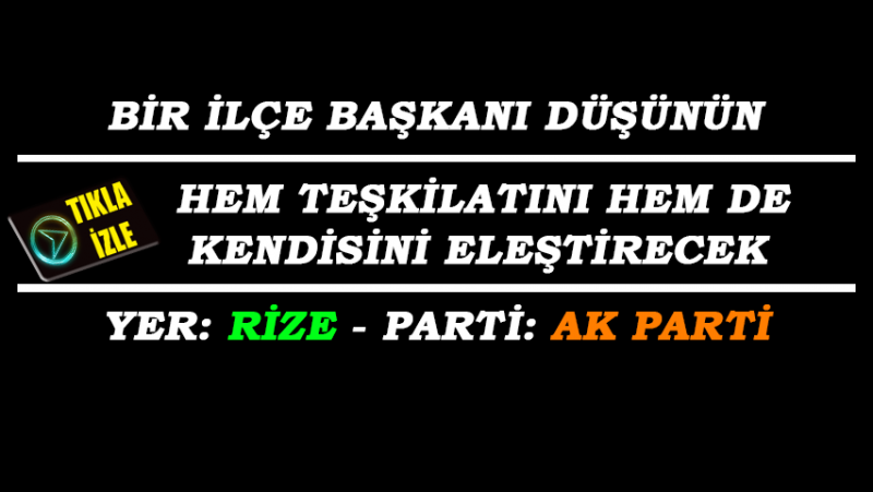 AK Parti Rize'den Özeleştiri. Hem Kendisini Hem de Teşkilatını...
