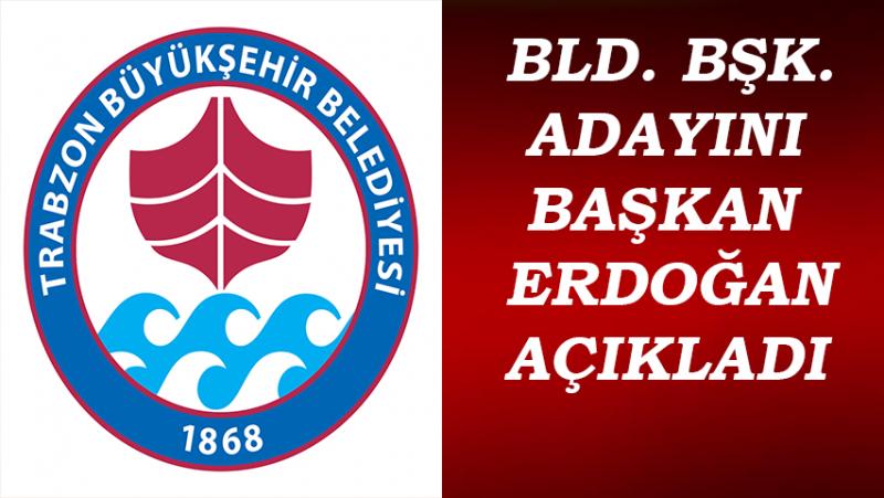 AK Parti Trabzon Bld. Bşk. Adayı Belli Oldu