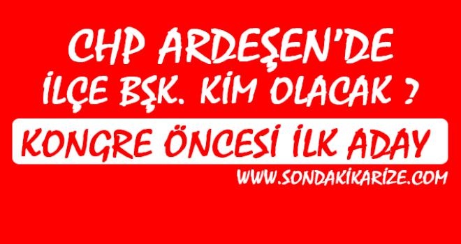 CHP Ardeşen İlçe Bşk. İçin Adaylığı Kesin Gibi...