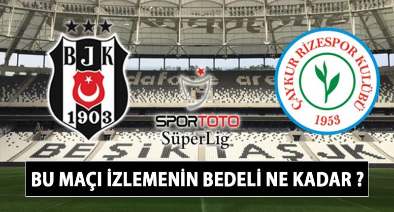 Beşiktaş Çaykur Rizespor Maçı Biletleri Ne Kadar?
