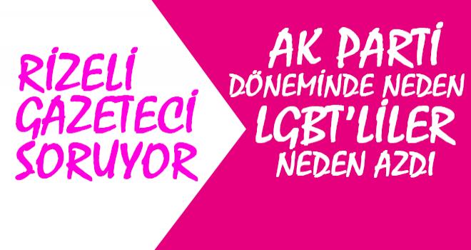 AK Parti Döneminde Homoseksüel'ler Neden Azdı