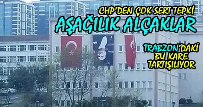 Trabzon'da Atatürk Posteri Ters Asıldı