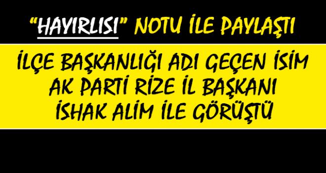 O İsim AK Parti İl Bşk. İle Adaylığını Mı Görüştü