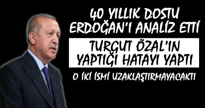 Erdoğan'ın 40 Yıllık Dostundan Çarpıcı Açıklamalar