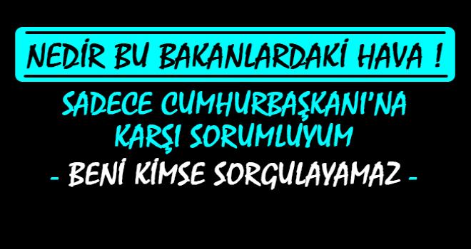 Erdoğan'dan Başka Kimseyle Muhatap Olmuyor