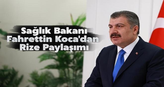 Sağlık Bakanı Fahrettin Koca'dan Rize Açıklaması
