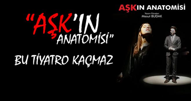 Rize'de AŞK'ın Anatomisi Tiyatro Oyunu Sergilenecek