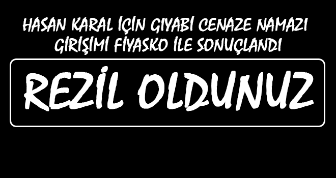 Hasan Karal İçin Gıyabi Cenaze Namazında Fiyasko