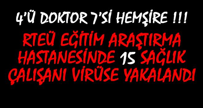 Rize'de Bazı Doktor ve Hemşirelere Virüs Bulaştı