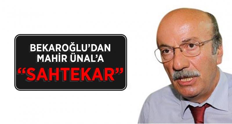 Mehmet Bekaroğlu'ndan Mahir Ünal'a Sahtecilik Suçlaması