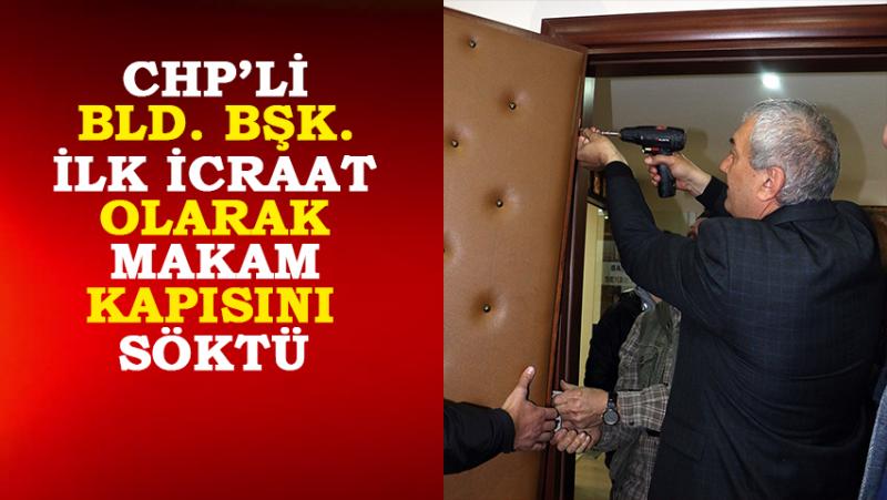 Rize'de CHP'li Bld. Bşk. İşe Kapıyı Sökmekle Başladı